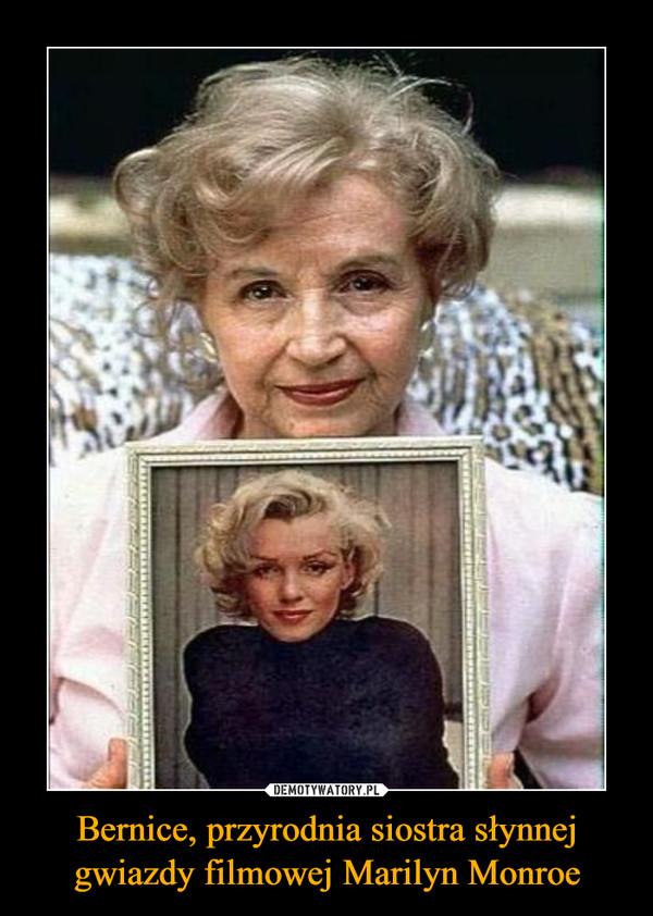 Bernice, przyrodnia siostra słynnej gwiazdy filmowej Marilyn Monroe –