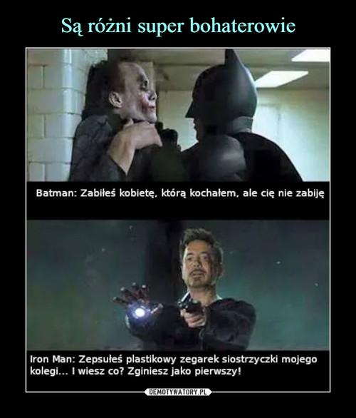 Są różni super bohaterowie