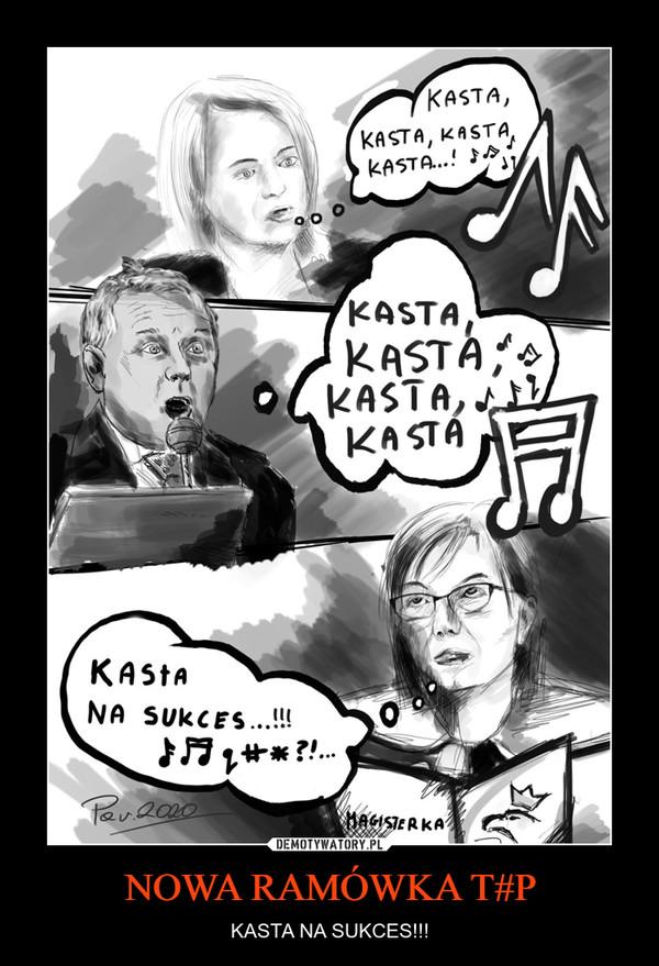 NOWA RAMÓWKA T#P – KASTA NA SUKCES!!!