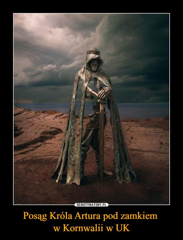 Posąg Króla Artura pod zamkiem w Kornwalii w UK –