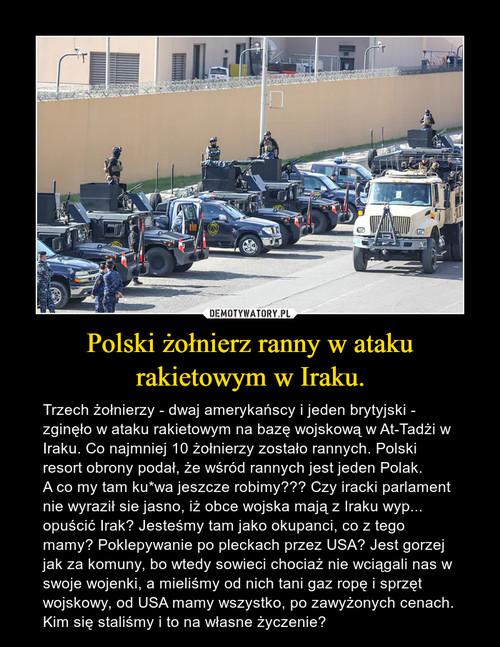 Polski żołnierz ranny w ataku rakietowym w Iraku.