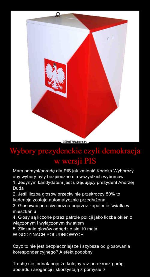 Wybory prezydenckie czyli demokracja w wersji PIS
