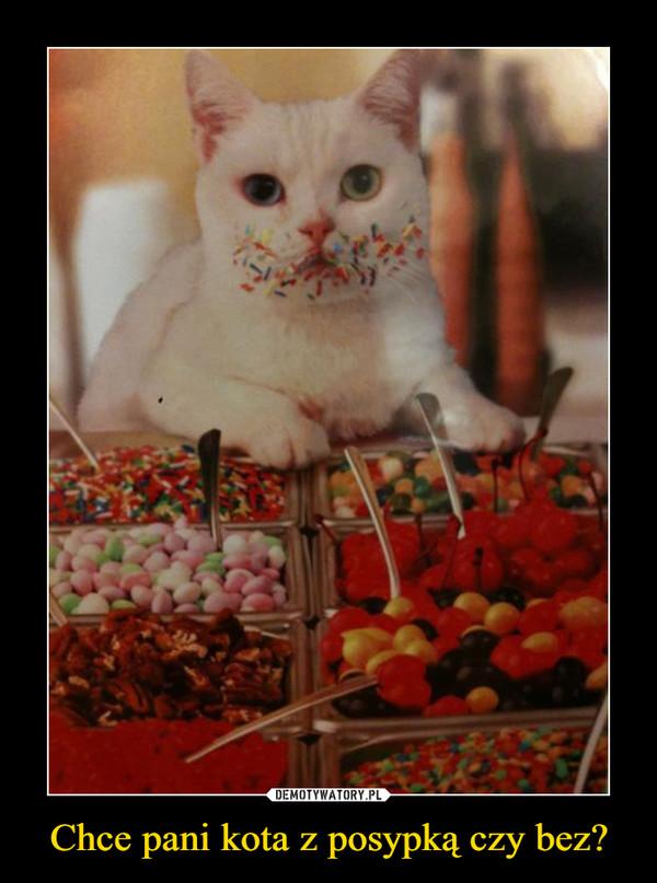 Chce pani kota z posypką czy bez? –