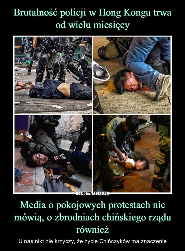 Media o pokojowych protestach nie mówią, o zbrodniach chińskiego rządu również – U nas nikt nie krzyczy, że życie Chińczyków ma znaczenie