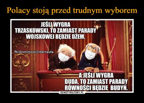 Polacy stoją przed trudnym wyborem