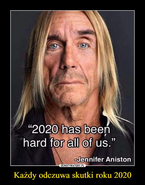 Każdy odczuwa skutki roku 2020