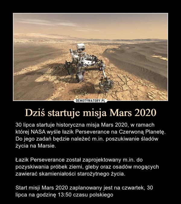 Dziś startuje misja Mars 2020 – 30 lipca startuje historyczna misja Mars 2020, w ramach której NASA wyśle łazik Perseverance na Czerwoną Planetę. Do jego zadań będzie należeć m.in. poszukiwanie śladów życia na Marsie.Łazik Perseverance został zaprojektowany m.in. do pozyskiwania próbek ziemi, gleby oraz osadów mogących zawierać skamieniałości starożytnego życia.Start misji Mars 2020 zaplanowany jest na czwartek, 30 lipca na godzinę 13:50 czasu polskiego
