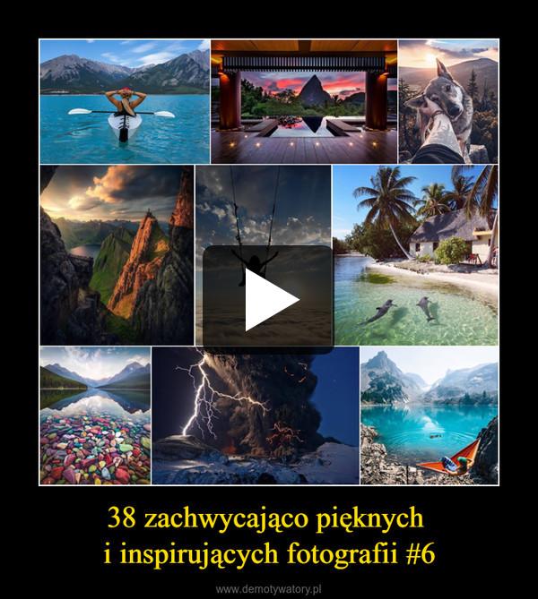 38 zachwycająco pięknych i inspirujących fotografii #6 –