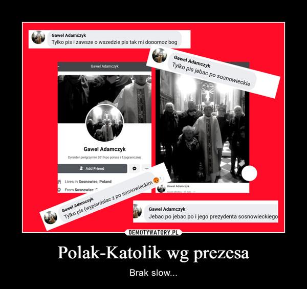 Polak-Katolik wg prezesa – Brak slow...