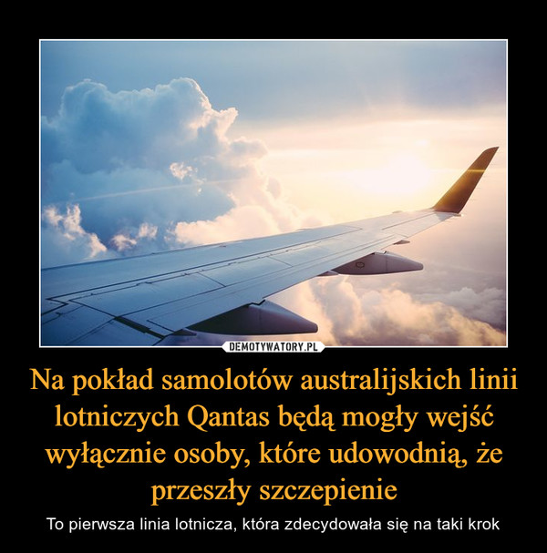 Na pokład samolotów australijskich linii lotniczych Qantas będą mogły wejść wyłącznie osoby, które udowodnią, że przeszły szczepienie – To pierwsza linia lotnicza, która zdecydowała się na taki krok