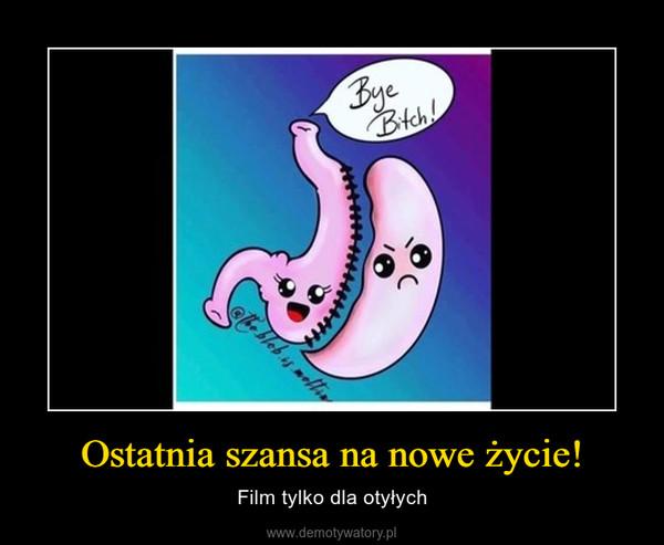 Ostatnia szansa na nowe życie! – Film tylko dla otyłych
