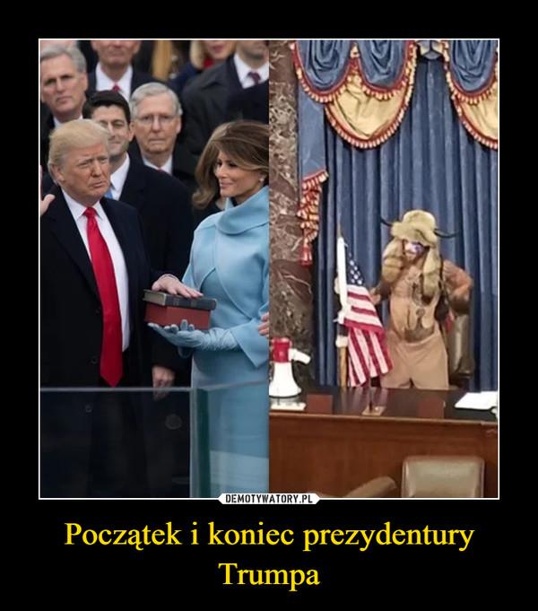 Początek i koniec prezydentury Trumpa –