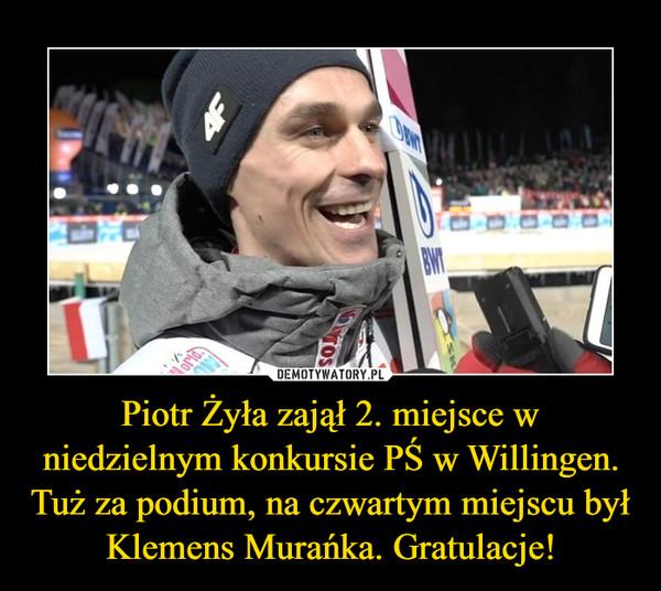 Piotr Żyła zajął 2. miejsce w niedzielnym konkursie PŚ w Willingen. Tuż za podium, na czwartym miejscu był Klemens Murańka. Gratulacje! –