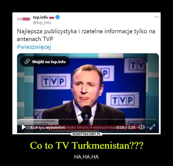 Co to TV Turkmenistan??? – HA,HA,HA