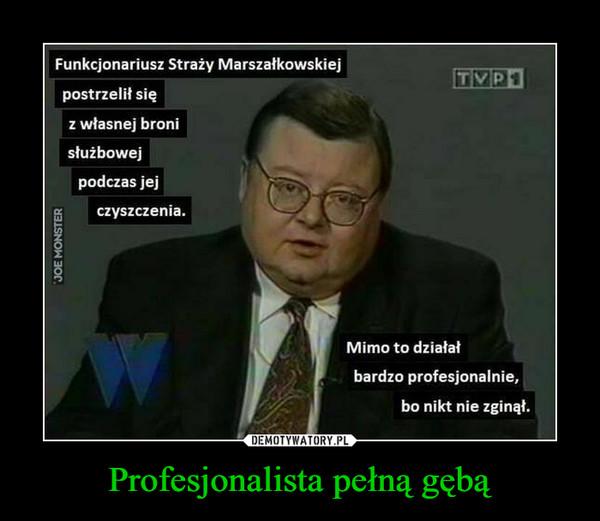 Profesjonalista pełną gębą –