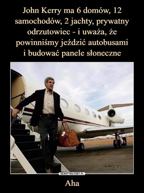 John Kerry ma 6 domów, 12 samochodów, 2 jachty, prywatny odrzutowiec - i uważa, że powinniśmy jeździć autobusami i budować panele słoneczne Aha