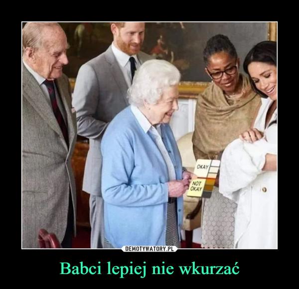 Babci lepiej nie wkurzać –