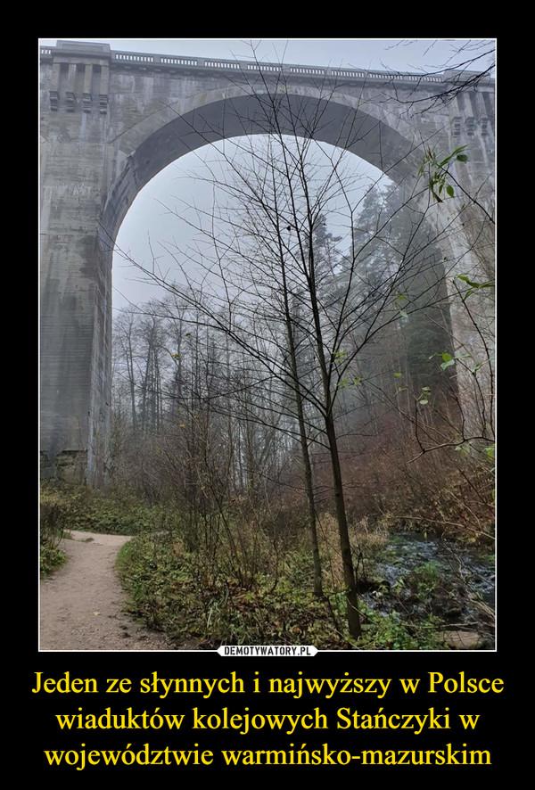 Jeden ze słynnych i najwyższy w Polsce wiaduktów kolejowych Stańczyki w województwie warmińsko-mazurskim –