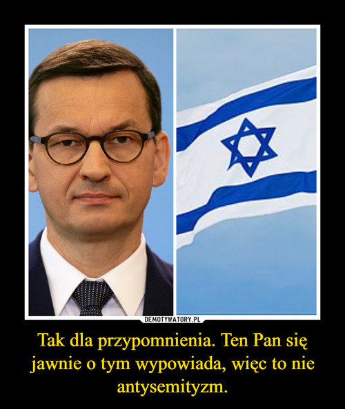 Tak dla przypomnienia. Ten Pan się jawnie o tym wypowiada, więc to nie antysemityzm.