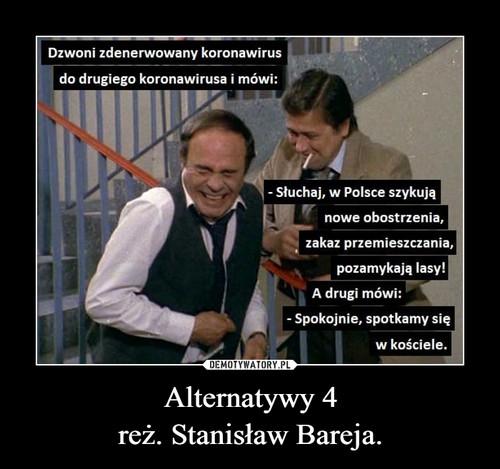 Alternatywy 4 reż. Stanisław Bareja.
