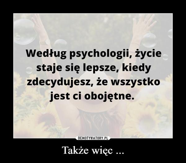Także więc ... –