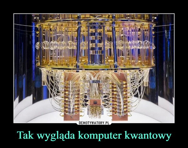 Tak wygląda komputer kwantowy –