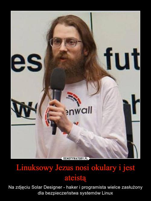 Linuksowy Jezus nosi okulary i jest ateistą