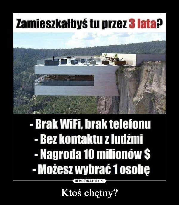 Ktoś chętny? –  Zamieszkałbyś tu przez 3 lata? - Brak Wifi, brak telefonu - Bez kontaktu z ludźmi - Nagroda 10 milionów $ - Możesz wybrać 1 osobę