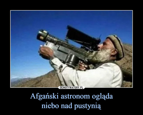 Afgański astronom ogląda niebo nad pustynią