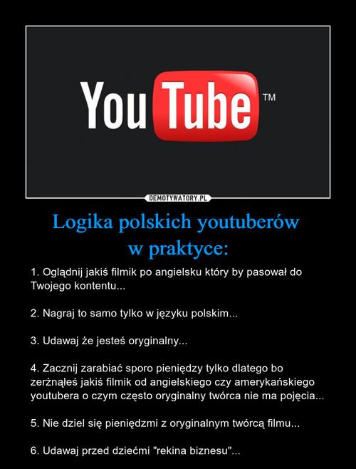 Logika polskich youtuberów  w praktyce: