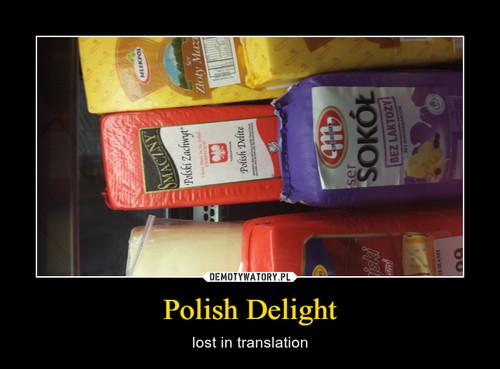 Polish Delight
