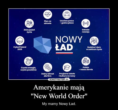 Amerykanie mają ''New World Order''