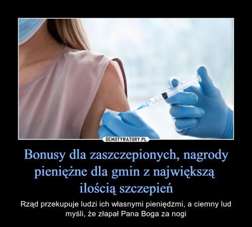 Bonusy dla zaszczepionych, nagrody pieniężne dla gmin z największą  ilością szczepień