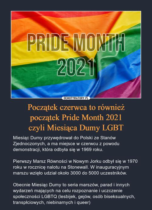 Początek czerwca to również początek Pride Month 2021 czyli Miesiąca Dumy LGBT