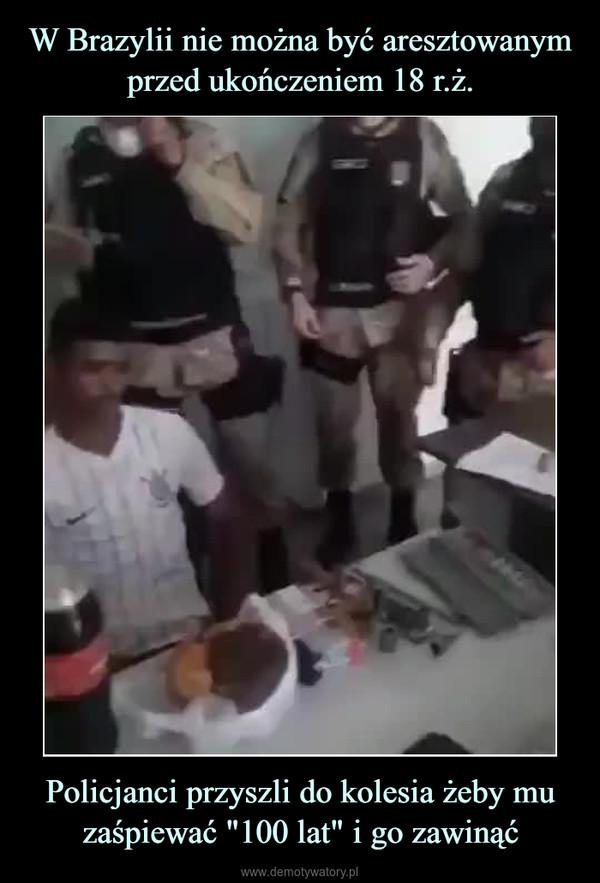 """Policjanci przyszli do kolesia żeby mu zaśpiewać """"100 lat"""" i go zawinąć –"""