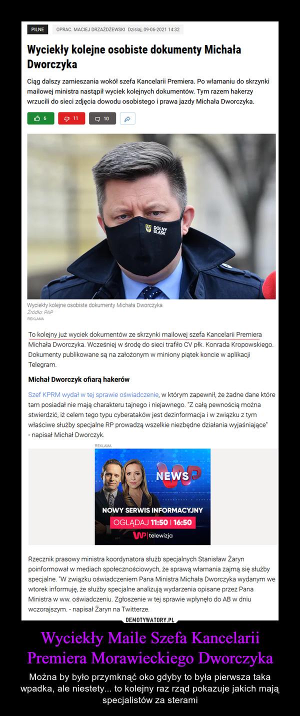 Wyciekły Maile Szefa Kancelarii Premiera Morawieckiego Dworczyka – Można by było przymknąć oko gdyby to była pierwsza taka wpadka, ale niestety... to kolejny raz rząd pokazuje jakich mają specjalistów za sterami