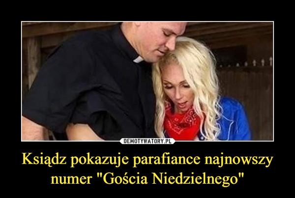 """Ksiądz pokazuje parafiance najnowszy numer """"Gościa Niedzielnego"""" –"""