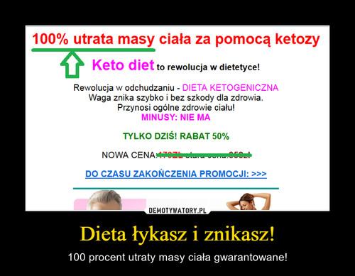 Dieta łykasz i znikasz!