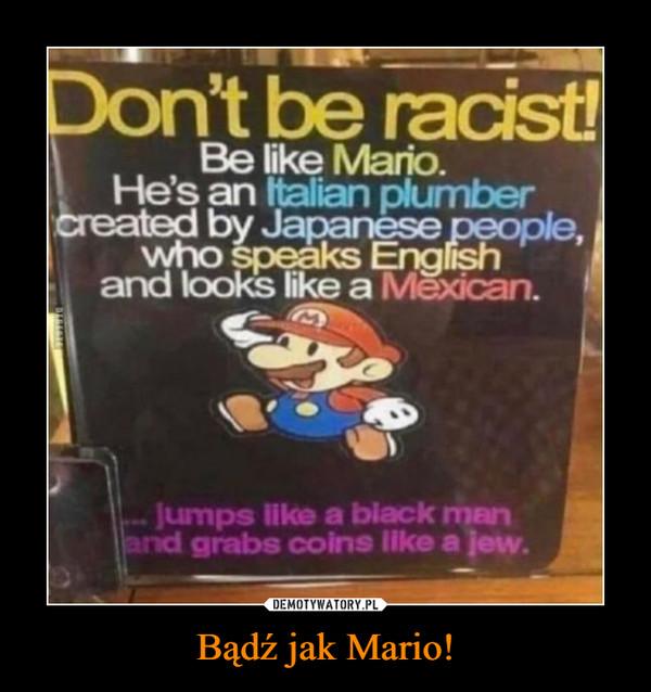 Bądź jak Mario! –