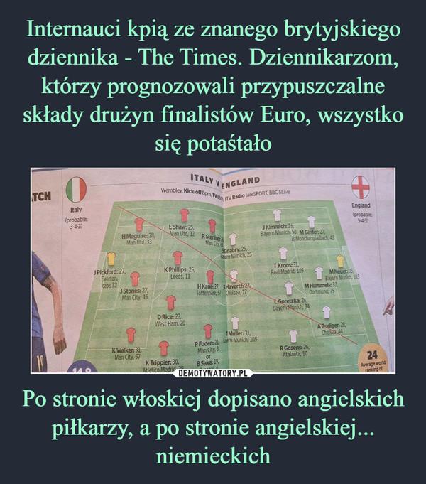 Po stronie włoskiej dopisano angielskich piłkarzy, a po stronie angielskiej... niemieckich –