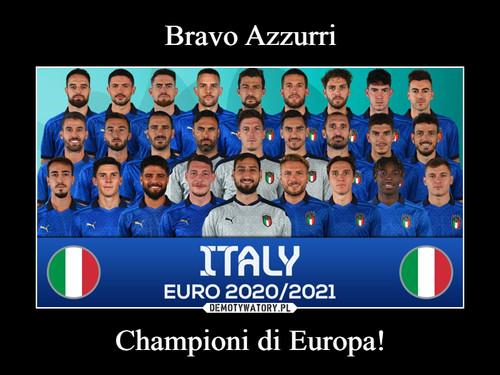 Bravo Azzurri Championi di Europa!