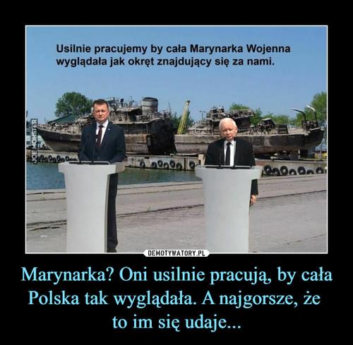 Marynarka? Oni usilnie pracują, by cała Polska tak wyglądała. A najgorsze, że  to im się udaje...