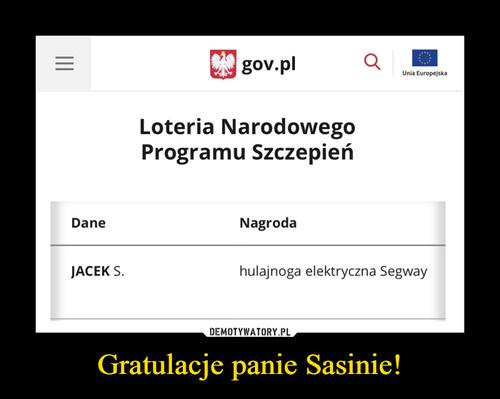 Gratulacje panie Sasinie!