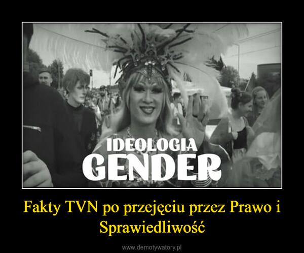 Fakty TVN po przejęciu przez Prawo i Sprawiedliwość –