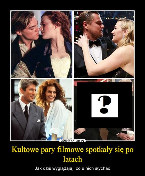 Kultowe pary filmowe spotkały się po latach