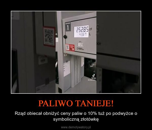 PALIWO TANIEJE! – Rząd obiecał obniżyć ceny paliw o 10% tuż po podwyżce o symboliczną złotówkę