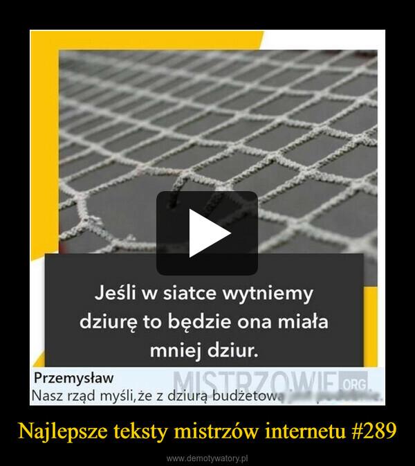 Najlepsze teksty mistrzów internetu #289 –