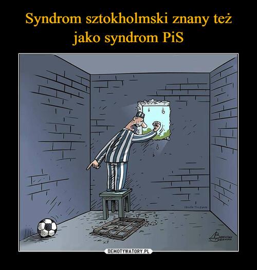 Syndrom sztokholmski znany też jako syndrom PiS