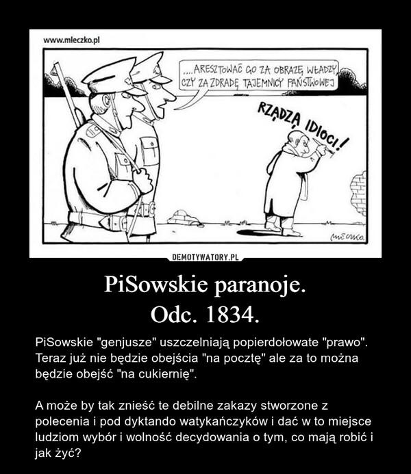 """PiSowskie paranoje.Odc. 1834. – PiSowskie """"genjusze"""" uszczelniają popierdołowate """"prawo"""". Teraz już nie będzie obejścia """"na pocztę"""" ale za to można będzie obejść """"na cukiernię"""".A może by tak znieść te debilne zakazy stworzone z polecenia i pod dyktando watykańczyków i dać w to miejsce ludziom wybór i wolność decydowania o tym, co mają robić i jak żyć?"""