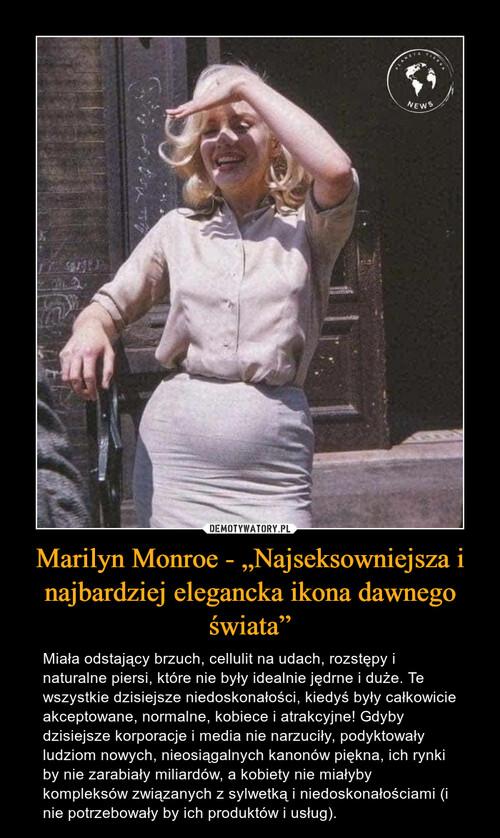 """Marilyn Monroe - """"Najseksowniejsza i najbardziej elegancka ikona dawnego świata"""""""